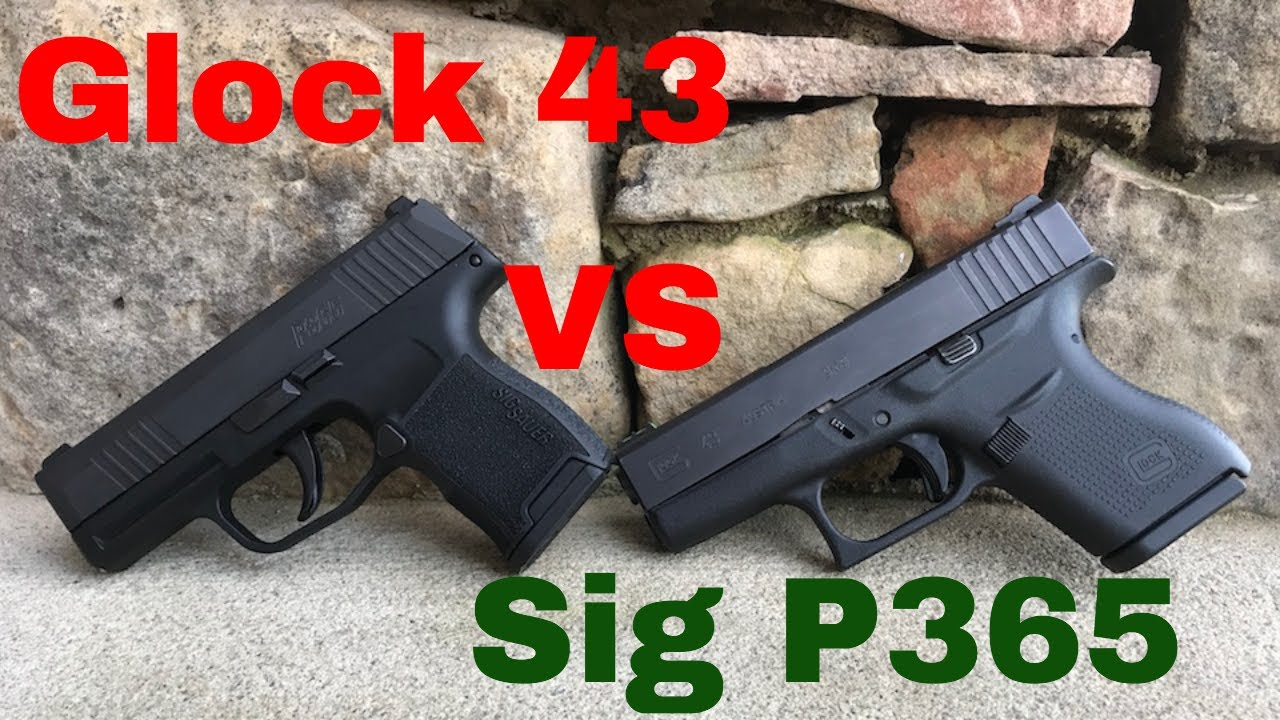 Sig P365 VS Glock 43 Size and Trigger Pull Comparision ...