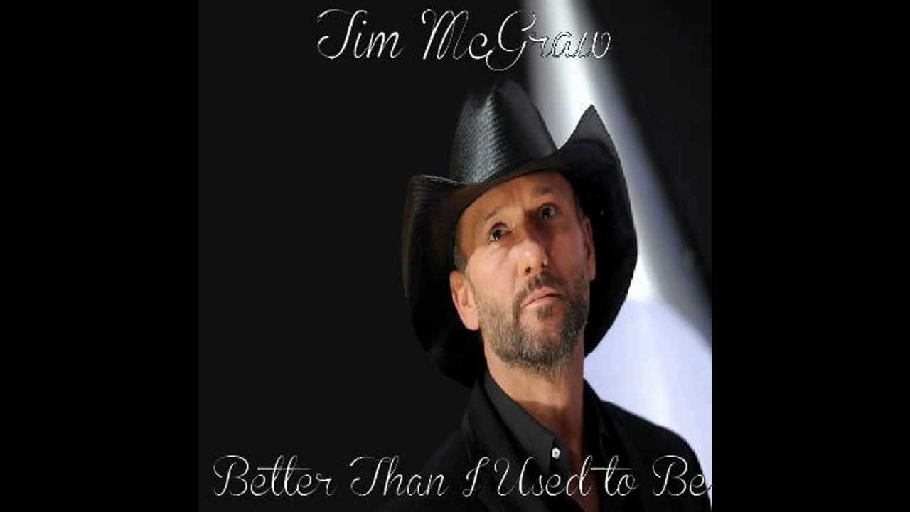 Tim mcgraw better than i used to be youtube tim mcgraw better than i used to be hexwebz Gallery