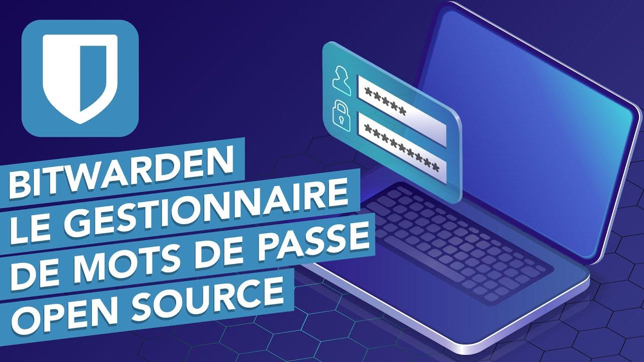 Bitwarden : Le gestionnaire de mots de passe Open Source !