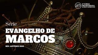 """Marcos 1.21-45 """"A missão e a mensagem do Rei""""  Pr. Antônio Dias 19-09-2021"""