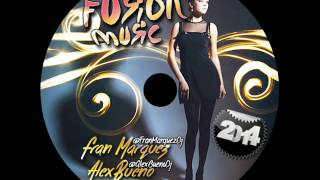12. Fusion Music 2014 - Fran Márquez & AlexBueno