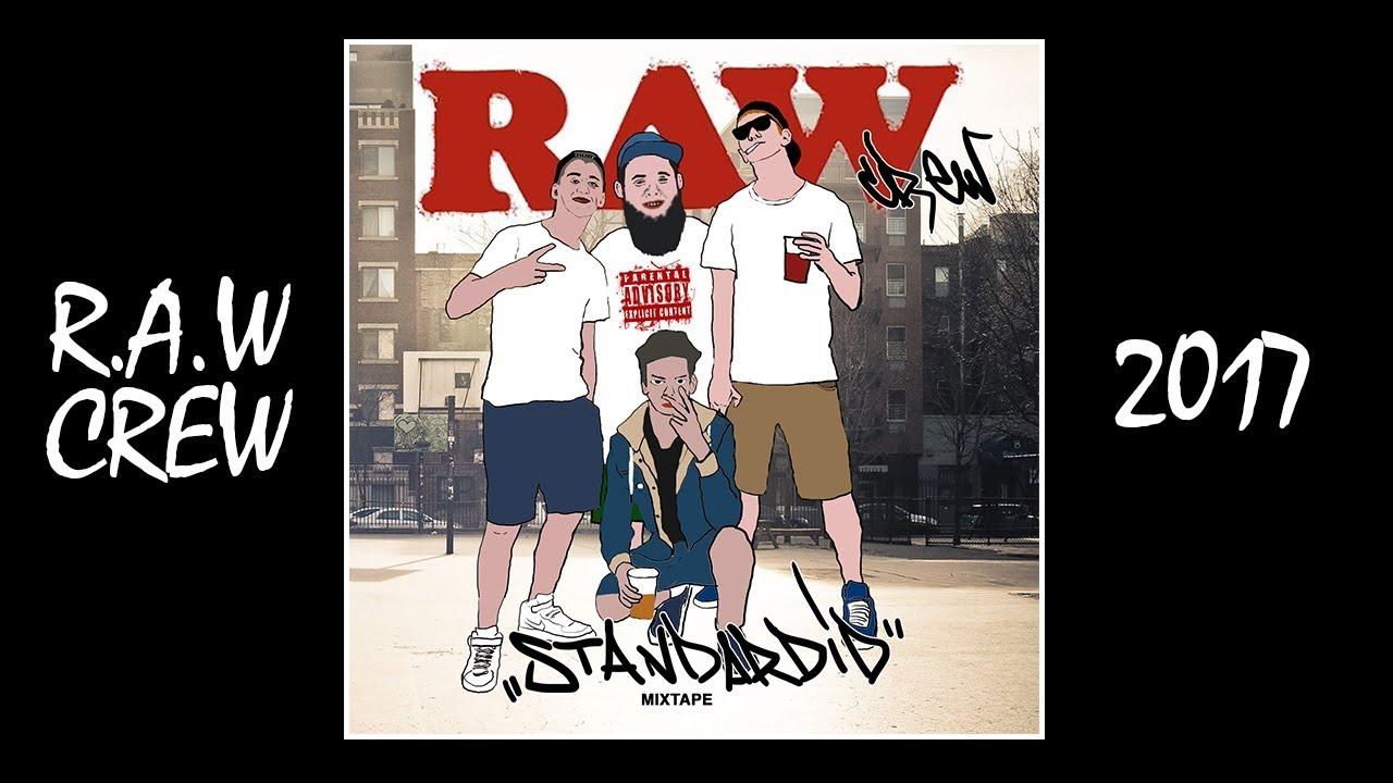 R.A.W CREW - STANDARDID (PROD. NOYADE)