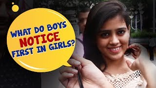 What do boys notice first in girls | men will be men | streetflix | wassup india