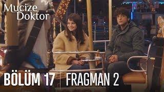 Mucize Doktor 17. Bölüm 2. Fragmanı