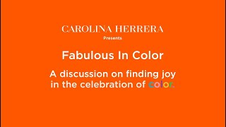 Carolina Herrera presents Fabulous in Color