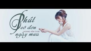 Phút Cô Đơn Ngày Mưa (Fanmade Video) - Hoàng Yến Chibi