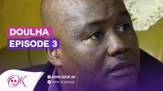 DOULHA EPISODE 3