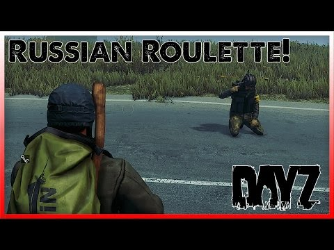 RUSSIAN ROULETTE!!! [DayZ Funny Moments]