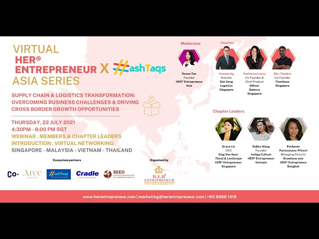 The Future of Supply Chain & Logistics Business   HER Entrepreneur X Hashtaqs Asia Series July 2021