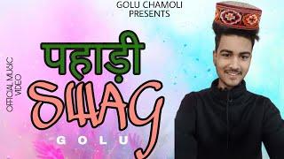 GOLU - PAHADI SWAG (OFFICIAL MUSIC VIDEO) NEW GARHWALI RAP SONG 2020