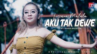 LUSIANA MALALA | AKU TAK DEWE | Official Music Video