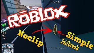 Come Noclip in Jailbreak !!! (2018) Roblox