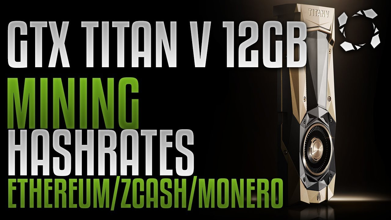 Nvidia Gtx Titan V 12gb Hbm2 Crypto Mining Benchmarks Eth Zec Xmr Lbc Vtc -