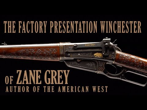 The Factory Presentation Winchester Of Zane Grey: Author Of The American West