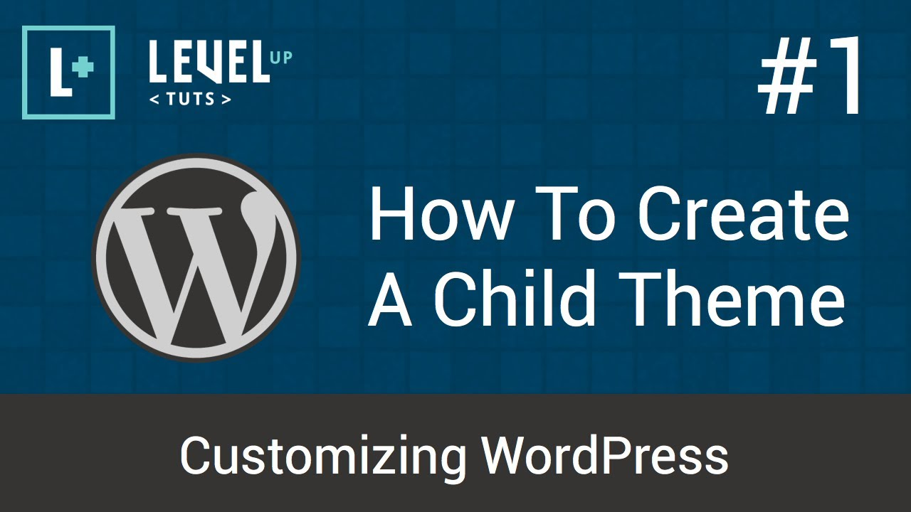 customizing wordpress 1 how to create a child theme youtube