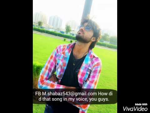 My name Shahbaz is my new song