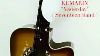 """""""Kemarin""""/Yesterday versi inggris ( seventeenband )"""