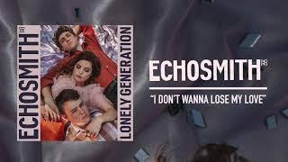 "Download Mp3 Echosmith - ""i Don't Wanna Lose My Love"""