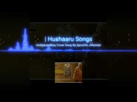 Undiporaadhey Cover Song By Spoorthi Jithender || Hushaaru Songs