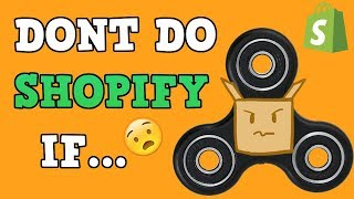WHY YOU SHOULD NOT DO SHOPIFY IN 2018