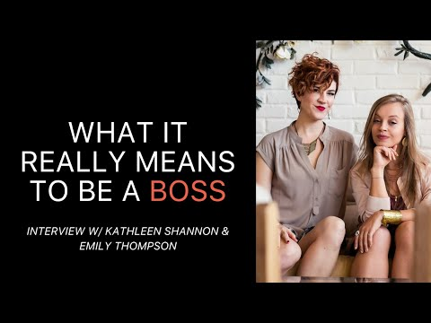 What it Really Means to be a Boss w/ Kathleen Shannon & Emily Thompson of Being Boss #102