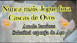NÃO JOGUE CASCAS DE OVOS NO LIXO – REAPROVEITAMENTO