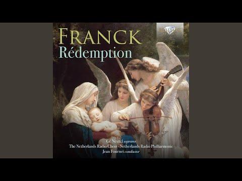 Rédemption, FWV 52, Pt. I: II. Récit Et Choeur Des Anges