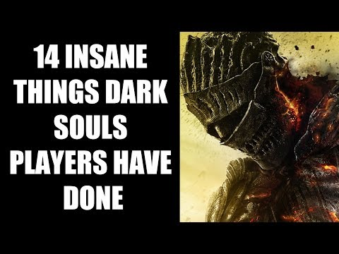 14 INSANE Things Dark Souls Players Have Done