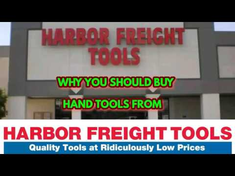 WHY YOU SHOULD BUY HAND TOOLS FROM HARBOR FREIGHT