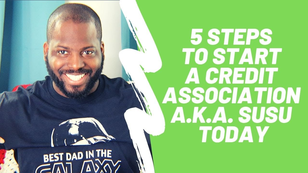 HOW TO START A CREDIT ASSOCIATION AKA SUSU
