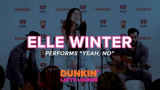 Elle Winter Performs Yeah, No Live | DLL