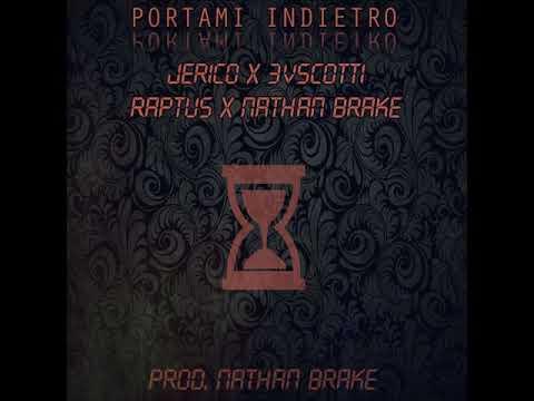 Portami indietro - Raptus x Nathan Brake x Jerico x 3vScotti (Prod. Nathan Brake)