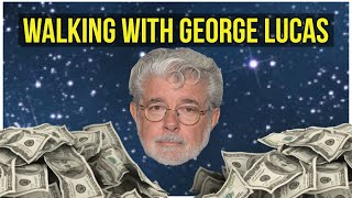 Walking with George Lucas