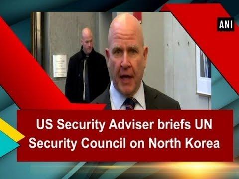 US Security Adviser briefs UN Security Council on North Korea - U.S.A News