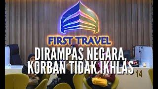 Korban First Travel Tidak Ikhlas Jika Hasil Lelang Aset Disita Negara