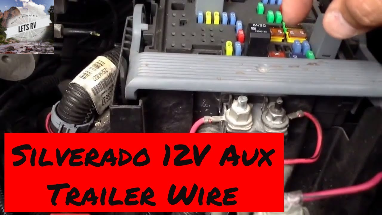 Trailer Power Wiring 2007 to 2013 Chevy Silverado 12 volt auxiliary  YouTube