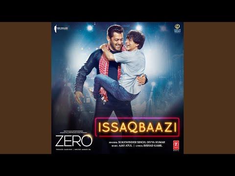 """Issaqbaazi (From """"Zero"""") Mp3"""