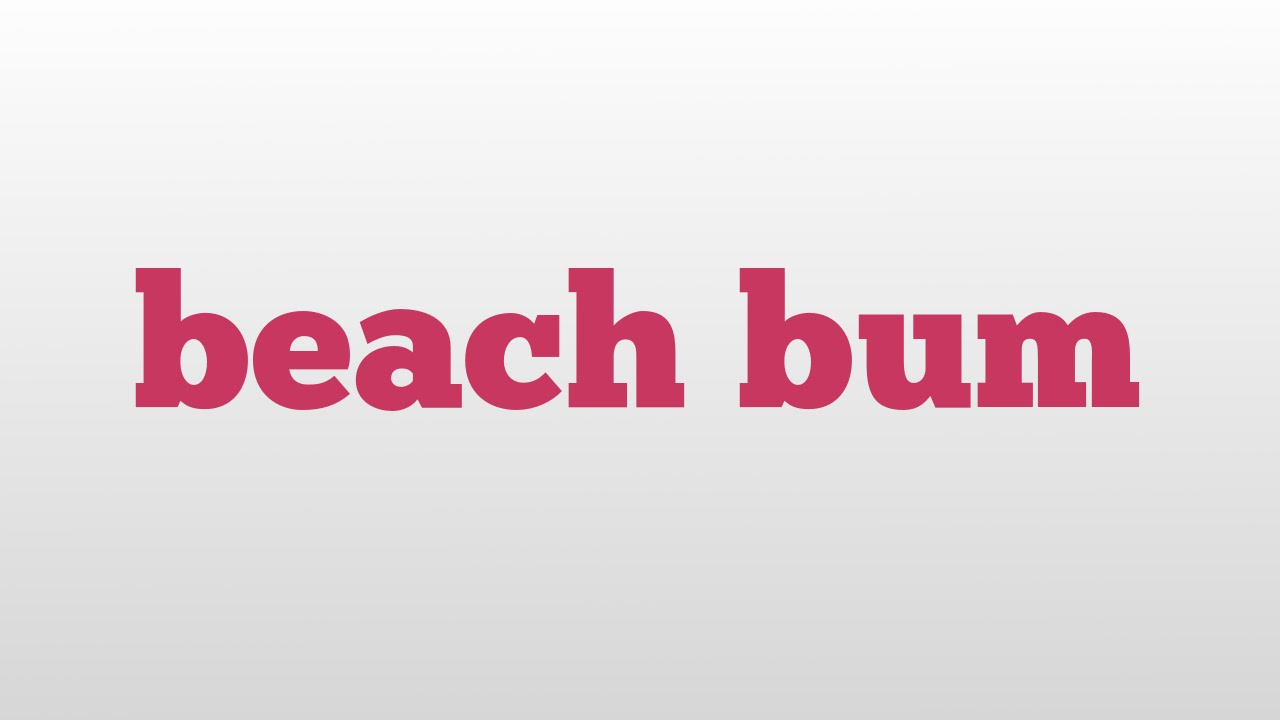 Beach bum urban dictionary