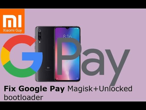 MIUI - How To Fix Google Pay On Unlocked Bootloader And Magisk Running