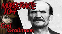 Mörderakte: #104 Carl Großmann / Mystery Detektiv