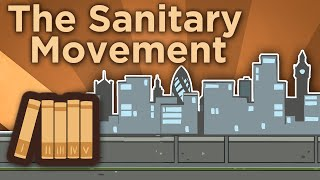 The Sanitary Movement - A John Snow Epilogue - Extra History