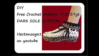 DIY crochet dark sole slippers, 2 yrs to adult XXL, written pattern included in video, #2137yt