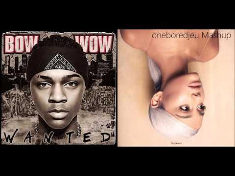 Bow To God - Bow Wow vs. Ariana Grande (Mashup)