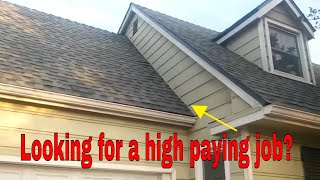 Looking for a high paying job ?  try roofing , be a roofer!
