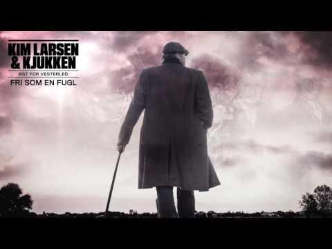 Kim Larsen & Kjukken - Fri Som En Fugl (Officiel audiovideo)