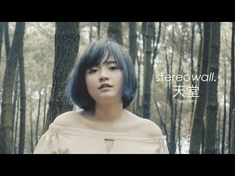 StereoWall - Heaven (cinta dari surga)