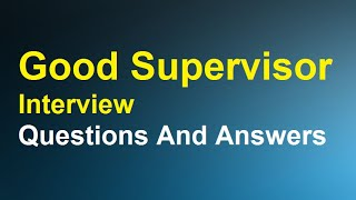 Good Supervisor Interview Questions And Answers