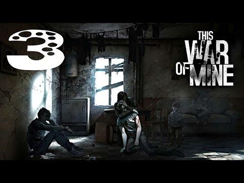 Прохождение This War of Mine #3 - Вооруженный конфликт
