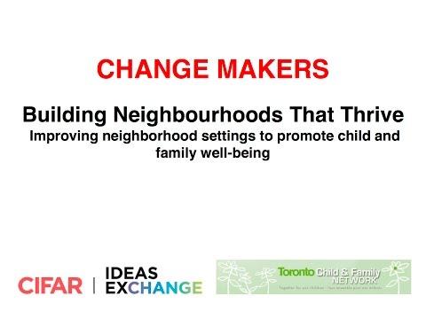 Change Makers - Building Neighbourhoods That Thrive