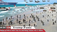 Trump Panic : Beijing up Drills in South China Sea amid Rising Tensions with US Military